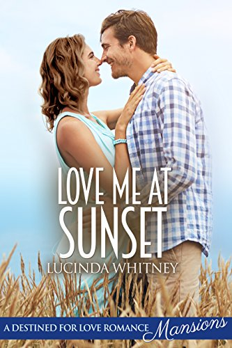 Love Me At Sunset (Destined for Love: Mansions) by [Whitney, Lucinda]