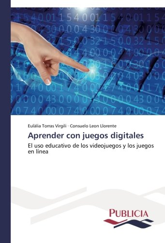 Read Online Aprender con juegos digitales: El uso educativo de los videojuegos y los juegos en línea (Spanish Edition) ebook