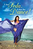 I Am Seda. I Am the Dance!, Seda Star, 1452510032