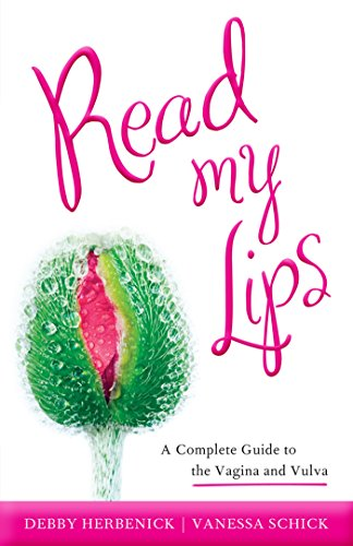 The Read My Lips: A Complete Guide to the Vagina and Vulva by Debby Herbenick product recommended by Raylene Taskoski on Improve Her Health.