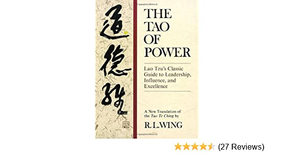 The Tao of Power: Lao Tzu's Classic Guide to Leadership