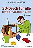 3D-Druck für alle: Der Do-it-yourself-Guide (#makers DO IT)