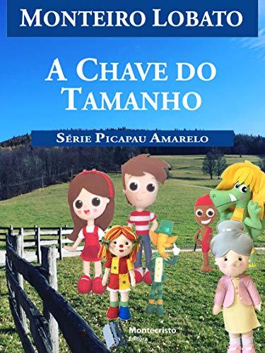 A Chave do Tamanho (Série Picapau Amarelo Livro 19)