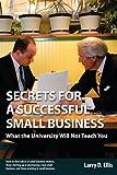 Secrets for a Successful Small Business, Larry D. Ellis, 0982246412