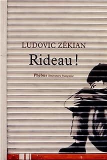 Rideau ! : roman, Zékian , Ludovic
