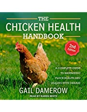 The Chicken Health Handbook (2nd Edition): A Complete Guide to Maximizing Flock Health and Dealing with Disease