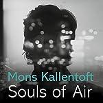 Souls of Air: Malin Fors, Book 7 | Mons Kallentoft