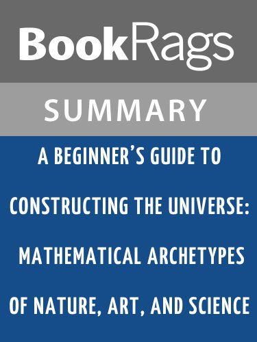 Summary & Study Guide A Beginner's Guide to Constructing the Universe by Michael S. Schneider (A Beginners Guide To Constructing The Universe)