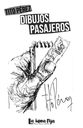 Dibujos pasajeros (Spanish Edition) - Kindle edition by Tito Pérez, Saurio. Arts & Photography Kindle eBooks @ Amazon.com.
