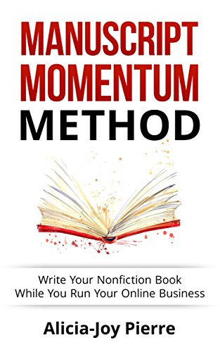 Download PDF Manuscript Momentum; Write Your Nonfiction Book While You Run Your Online Business