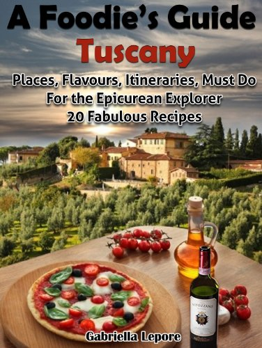 Foodies Guide Tuscany Itineraries Epicurian ebook product image