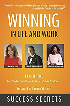 Winning in Life and Work: Success Secrets by [Blakemore-Noble, Keith, Lynch, Annette, Jaycee La Bouche]