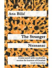 The Stranger / Neznanac: A mini novel with vocabulary section for learners of Croatian