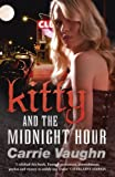 Front cover for the book Kitty and the Midnight Hour by Carrie Vaughn