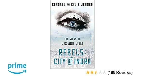 803e1ae3539a Amazon.com  Rebels  City of Indra  The Story of Lex and Livia  (9781451694550)  Kendall Jenner