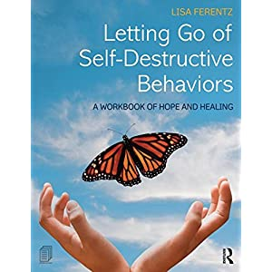 Learn more about the book, Letting Go of Self-Destructive Behaviors: A Workbook of Hope & Healing
