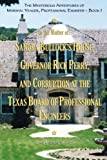 The Mysterious Adventures of Marshal Yeager, Professional Engineer - Book 1: In the Matter of: Sandra Bullock s House, Governor Rick Perry, and Corruption at the Texas Board of Professional Engineers