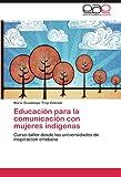 Educación para la Comunicación con Mujeres Indígenas, María Guadalupe Trejo Estrada, 3659020303