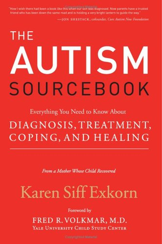 Read Online The Autism Sourcebook: Everything You Need to Know About Diagnosis, Treatment, Coping, and Healing pdf epub