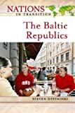 Front cover for the book The Baltic Republics (Nations in Transition) by Steven Otfinoski