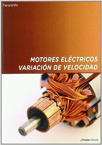 Motores Eléctricos. Variación De Velocidad por José Roldán Viloria epub