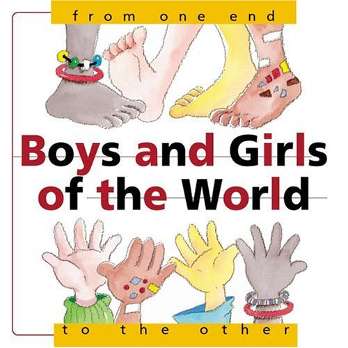 Boys and Girls Of the World: From One End...To the Other (