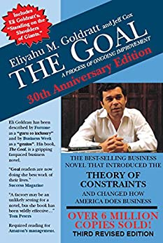 The Goal: A Process of Ongoing Improvement by [Goldratt, Eliyahu M., Jeff Cox]
