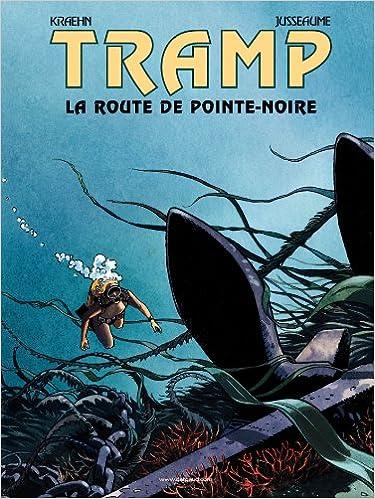 En ligne téléchargement Tramp, tome 5 : La Route de Pointe Noire pdf epub