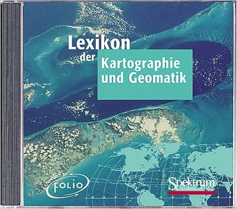 Lexikon der Kartographie und Geomatik (German Edition)