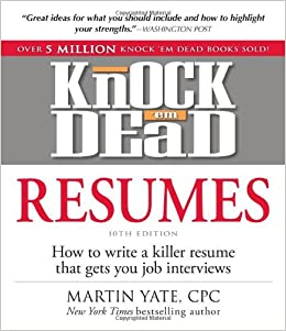 knock em dead resumes how to write a killer resume that gets you job interviews martin yate cpc 0045079536814 amazoncom books