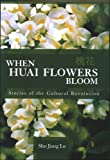 When Huai Flowers Bloom: Stories of the Cultural