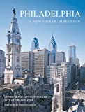 Philadelphia: A New Urban Direction