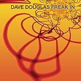 Freak In(Dave Douglas)