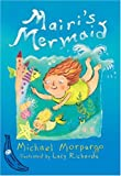 Mairi's Mermaid, Michael Morpurgo, 140520950X