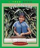 Vietnam (True Books: Geography: Countries)