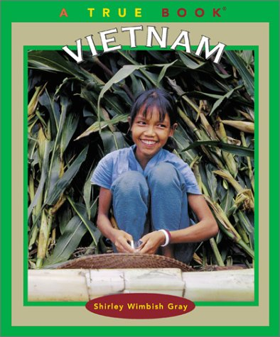 Vietnam (True Books: Geography: Countries) by Childrens Pr