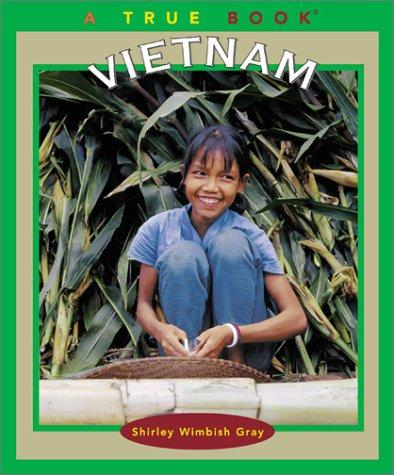 Vietnam (True Books: Geography: Countries) by Childrens Pr