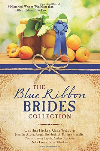 - The Blue Ribbon Brides Collection: 9 Historical Women Win More than a Blue Ribbon at the Fair