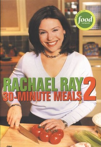 Rachael Ray 30-Minute Meals 2 by Rachael Ray