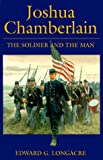 Joshua Chamberlain: The Soldier and the Man