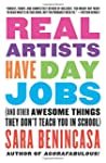 Real Artists Have Day Jobs: (And Othe...