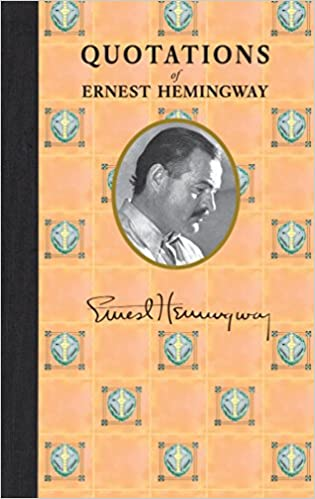 Quotations of Ernest Hemingway (Quotations of Great Americans)