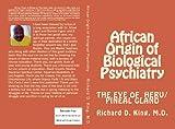 iI African Origin of Biological Psychiatry