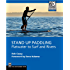 Stand Up Paddling - ebook: Flatwater to Surf and Rivers (Moes)