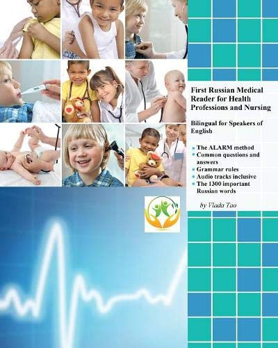 First Russian Medical Reader for Health Professions and Nursing: Bilingual for Speakers of English (Graded Russian Readers) -