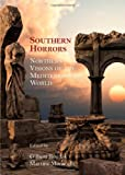 Southern Horrors : Northern Visions of the Mediterranean World, Gilbert Bonifas, 1443850306