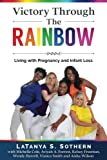 img - for Victory Through the Rainbow: Living with Pregnancy and Infant Loss book / textbook / text book