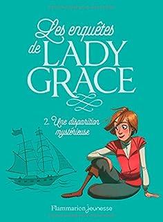 Les enquêtes de lady Grace 02 : Une disparition mystérieuse