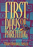 First Days of Parenting, Mary H. Sayler, 0805453830