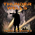 Thunder Wells Audiobook by Terry W Ervin II Narrated by Jonathan Waters